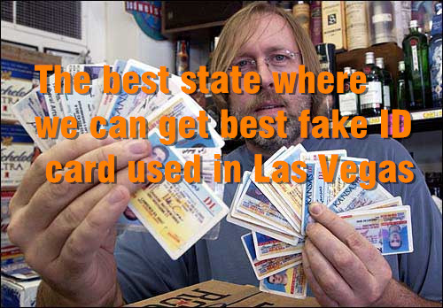 The best state where we can get best fake ID card used in Las Vegas